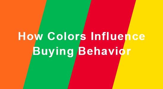 Orange, green, red and yellow stripes with the words How Colors Influence Buying Behavior on top